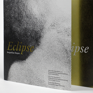 <strong>Artist Publication</strong><br/> <em>Eclipse</em> <br/> by Jacqueline Doyen